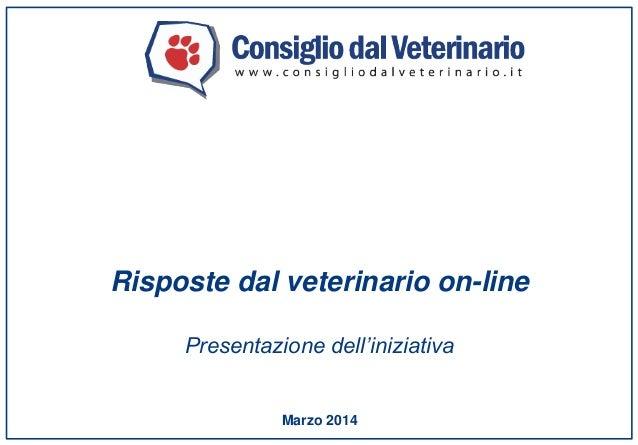 Marzo 2014 Risposte dal veterinario on-line Presentazione dell'iniziativa