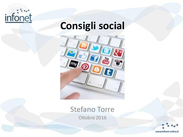 Consigli social Stefano Torre Ottobre 2016