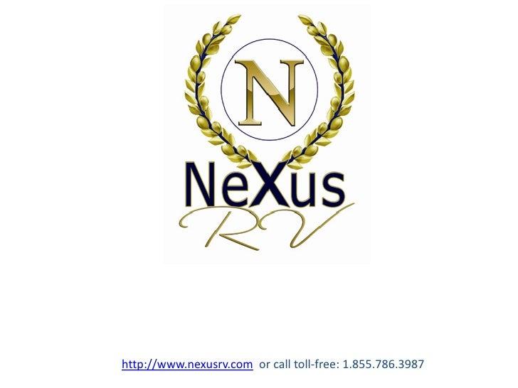http://www.nexusrv.com or call toll-free: 1.855.786.3987
