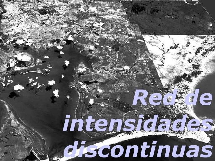 Red de intensidades discontinuas