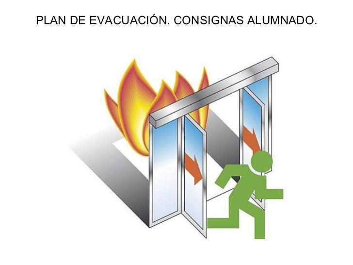 PLAN DE EVACUACIÓN. CONSIGNAS ALUMNADO.