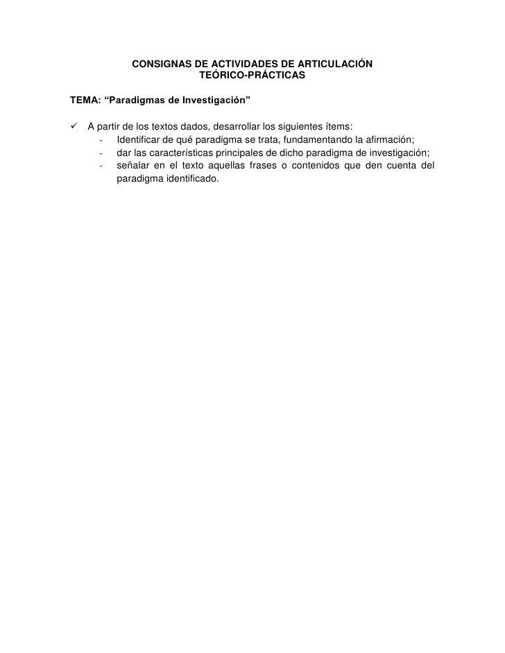 "CONSIGNAS DE ACTIVIDADES DE ARTICULACIÓN<br />TEÓRICO-PRÁCTICAS<br />TEMA: ""Paradigmas de Investigación""<br />A partir de ..."