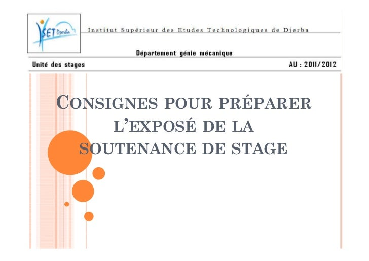 CONSIGNES POUR PRÉPARER     L'EXPOSÉ DE LA  SOUTENANCE DE STAGE