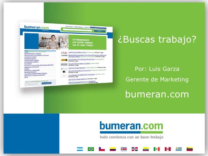 ¿Buscas trabajo? Por: Luis Garza Gerente de Marketing bumeran.com