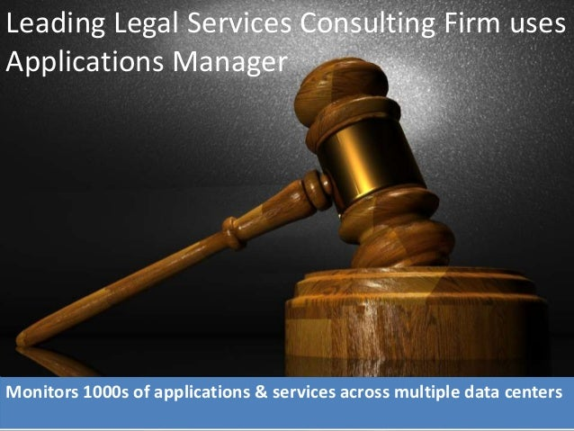 Leading Legal Services Consulting Firm uses Applications Manager Monitors 1000s of applications & services across multiple...