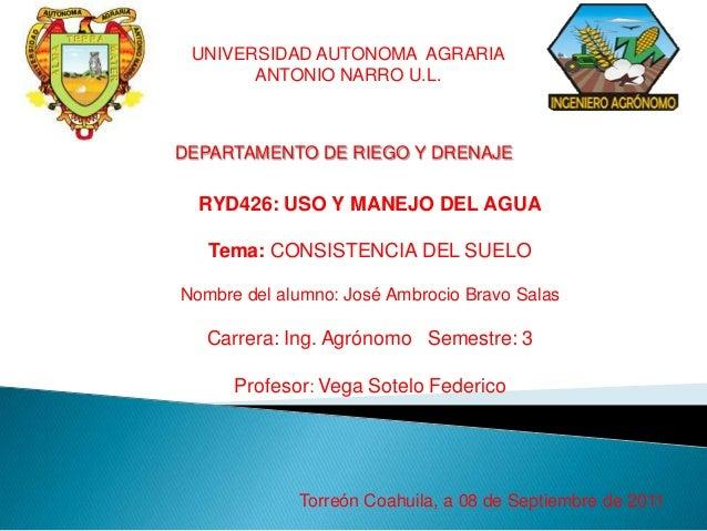 UNIVERSIDAD AUTONOMA AGRARIA ANTONIO NARRO U.L.  DEPARTAMENTO DE RIEGO Y DRENAJE  RYD426: USO Y MANEJO DEL AGUA Tema: CONS...