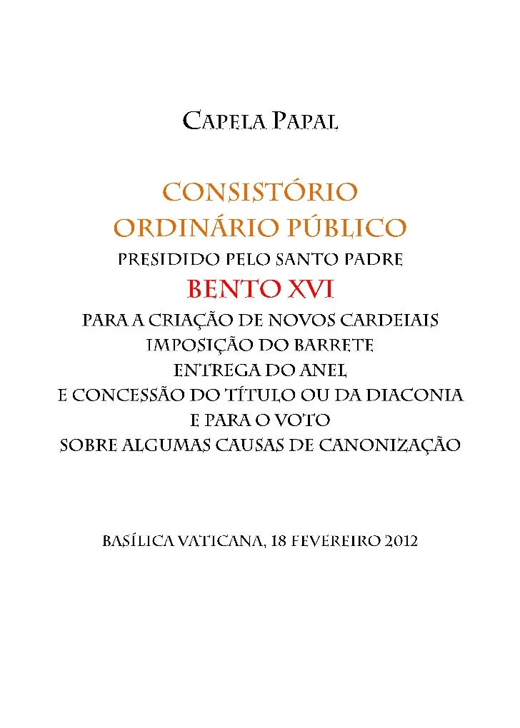 OS NOVOS CARDEAIS     1. Mons. Fernando Filoni,    Arcebispo titular de Volturno2.Mons. Manuel Monteiro de Castro,   Arceb...