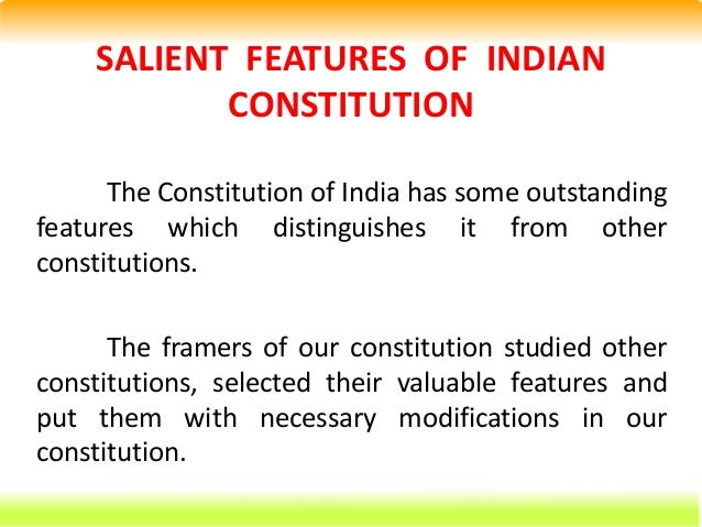 essay on salient features of indian constitution It had incorporated some of the salient features of the british, irish, swiss, french, canadian and the american constitutions the constitution of india begins with a preamble which contains the basic ideals and principles of the constitution it lays down the objectives of the frames of the constitution the constitution.