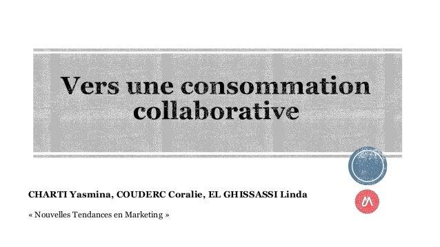 CHARTI Yasmina, COUDERC Coralie, EL GHISSASSI Linda « Nouvelles Tendances en Marketing »