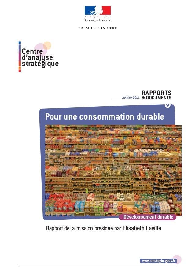www.strategie.gouv.fr Centre d'analyse stratégique Rapport de la mission présidée par Elisabeth Laville Pour une consommat...