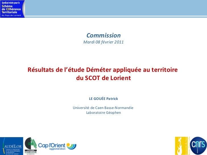 Commission                    Mardi 08 février 2011Résultats de l'étude Déméter appliquée au territoire                  d...