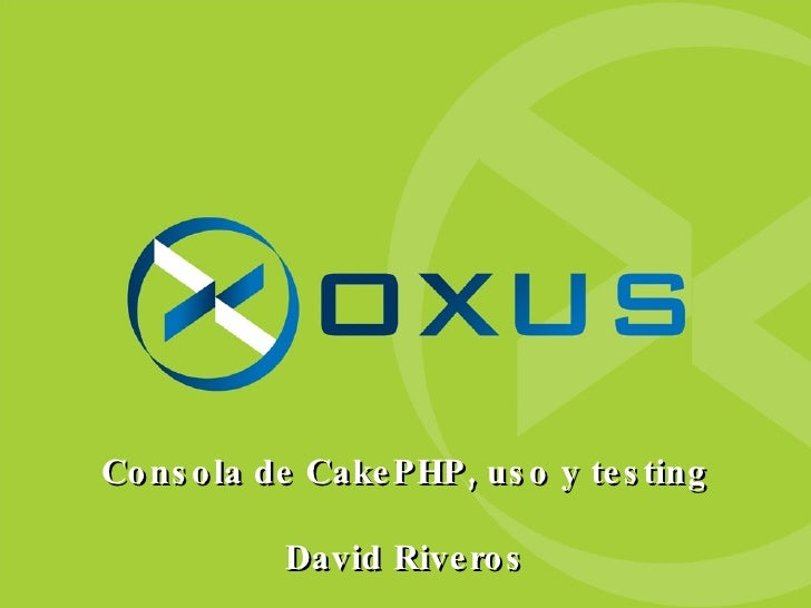 Consola de CakePHP, uso y testing David Riveros
