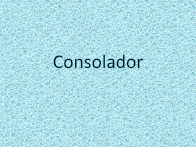 Consolador, não sai daqui Meu peito dói, minha alma chora Se Tu sair Consolador, mora em mim Sinto um vazio quando estou l...