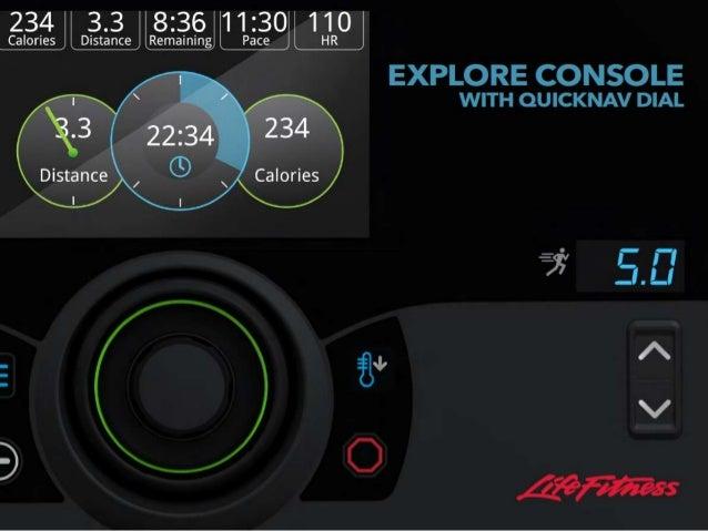 CONSOLA EXPLORE Designul modern şi contemporan al consolei Explore™ aduce beneficii oricărei săli de fitness. Conexiunea w...
