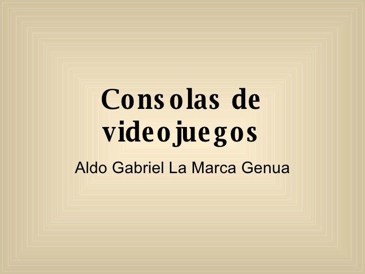 Consolas de videojuegos Aldo Gabriel La Marca Genua