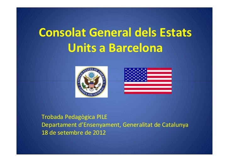 Consolat General dels Estats    Units a BarcelonaTrobada Pedagògica PILEDepartament d'Ensenyament, Generalitat de Cataluny...