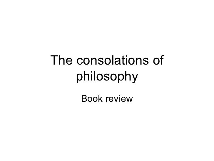 The consolations of    philosophy     Book review