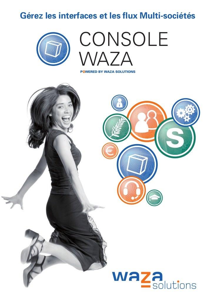 Gérez les interfaces et les flux Multi-sociétés               CONSOLE               WAZA