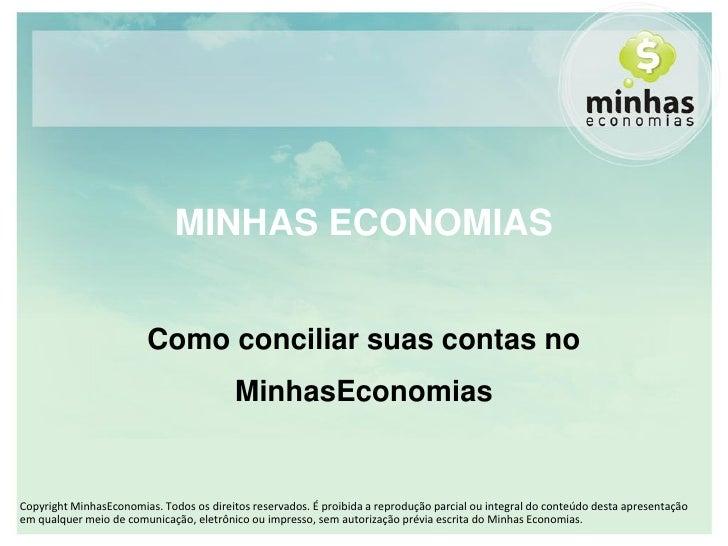 MINHAS ECONOMIAS                           Como conciliar suas contas no                                           MinhasE...