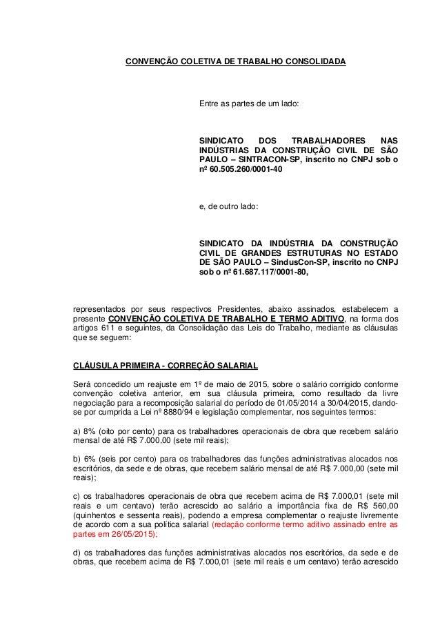 CONVENÇÃO COLETIVA DE TRABALHO CONSOLIDADA Entre as partes de um lado: SINDICATO DOS TRABALHADORES NAS INDÚSTRIAS DA CONST...