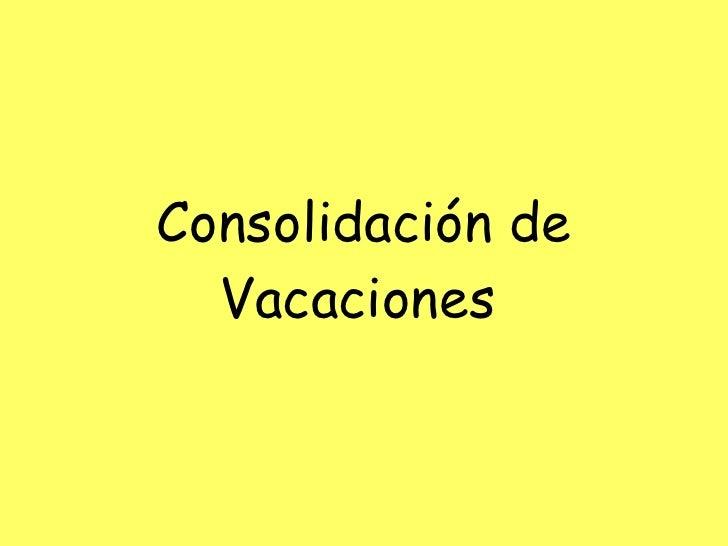 Consolidación de Vacaciones