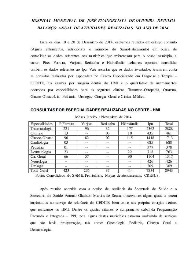 HOSPITAL MUNICIPAL DR. JOSÉ EVANGELISTA DE OLIVEIRA DIVULGA BALANÇO ANUAL DE ATIVIDADES REALIZADAS NO ANO DE 2014. Entre o...
