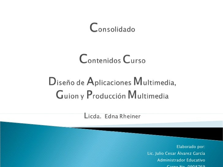 Elaborado por: Lic. Julio Cesar Álvarez García Administrador Educativo Carne No. 0908769