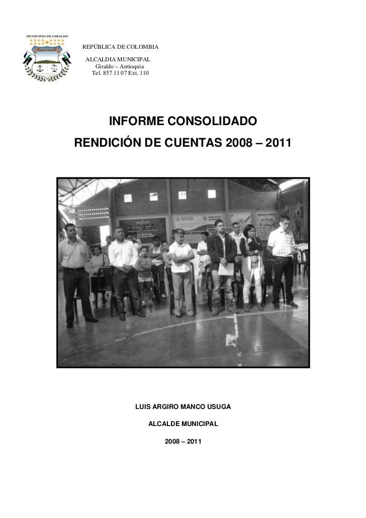 REPÚBLICA DE COLOMBIA ALCALDIA MUNICIPAL    Giraldo – Antioquia   Tel. 857 11 07 Ext. 110          INFORME CONSOLIDADOREND...