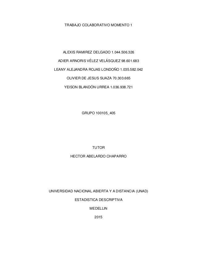 TRABAJO COLABORATIVO MOMENTO 1 ALEXIS RAMIREZ DELGADO 1.044.506.326 ADIER ARNORIS VÉLEZ VELÁSQUEZ 98.601.683 LEANY ALEJAND...