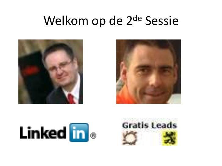 Welkom op de 2de Sessie<br />