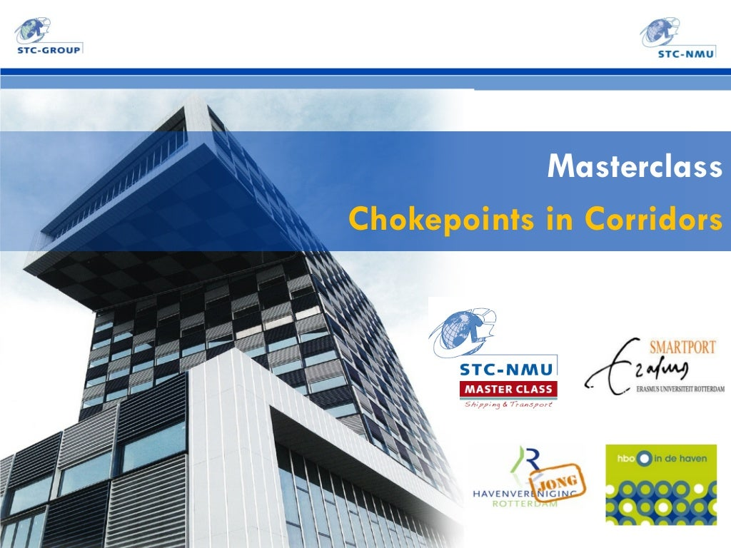 Master class 12 December 2013 Chokepoints in transport corridors