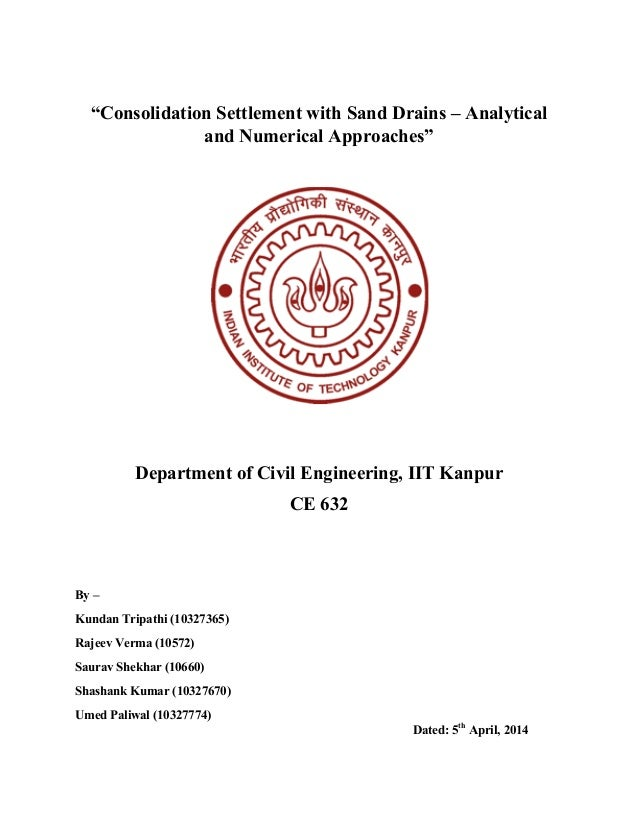 """Consolidation Settlement with Sand Drains – Analytical and Numerical Approaches"" Department of Civil Engineering, IIT Kan..."