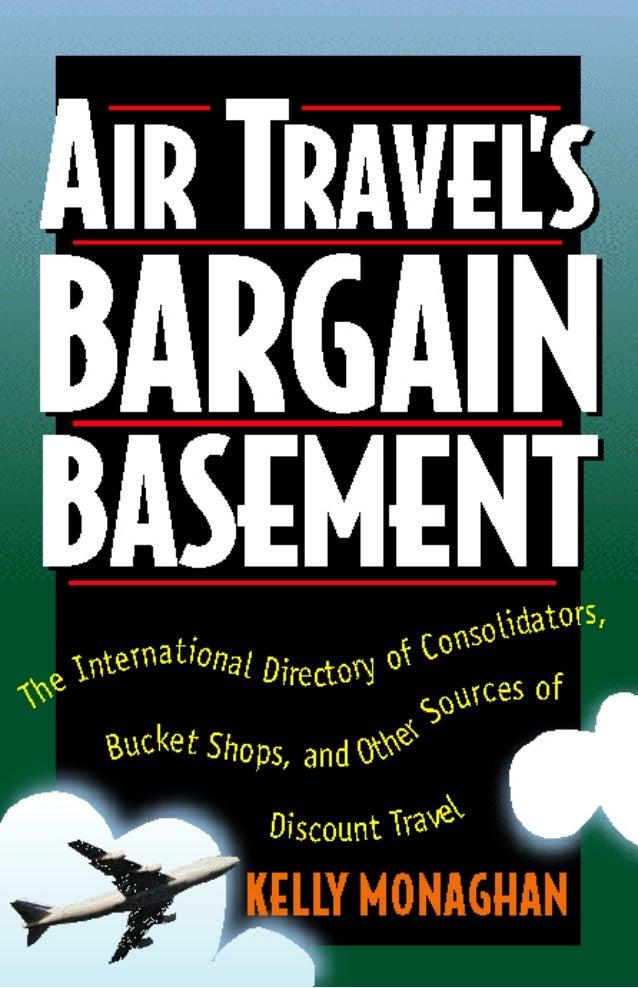 AIR TRAVEL'S BARGAIN BASEMENT TheInternationalDirectoryofConsolidators, BucketShops, andOtherSourcesof DiscountTravel by K...