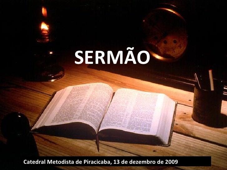 SERMÃO Catedral Metodista de Piracicaba, 13 de dezembro de 2009