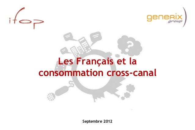 Septembre 2012 Les Français et la consommation cross-canal