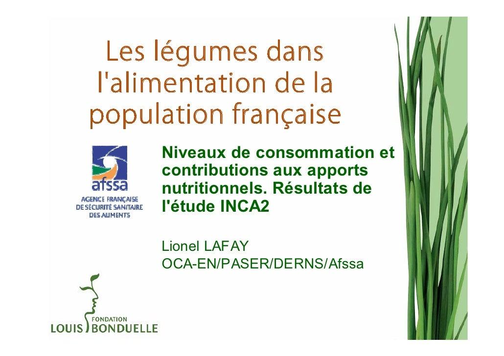 Les légumes dans lalimentation de lapopulation française      Niveaux de consommation et      contributions aux apports   ...