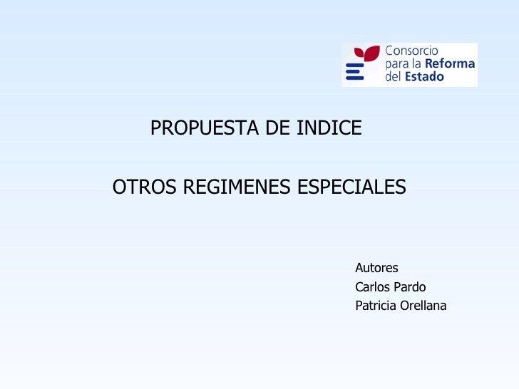 <ul><li>PROPUESTA DE INDICE  </li></ul><ul><li>OTROS REGIMENES ESPECIALES </li></ul><ul><li>Autores  </li></ul><ul><li>Car...