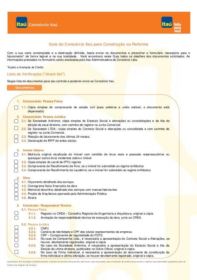 Importante: fica facultado à Administradora o direito de solicitar documentos adicionais, caso necessário, para conclusão ...