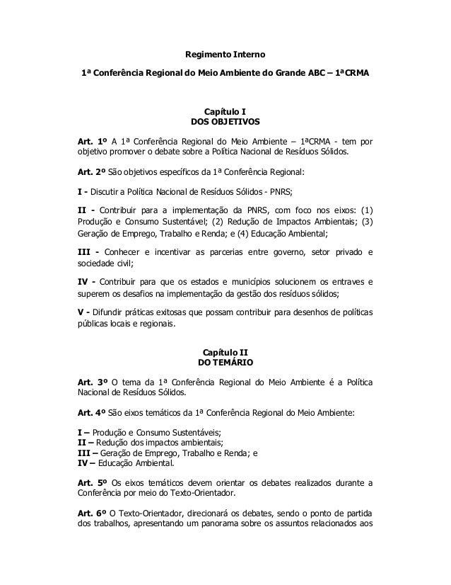 Regimento Interno 1ª Conferência Regional do Meio Ambiente do Grande ABC – 1ªCRMA Capítulo I DOS OBJETIVOS Art. 1º A 1ª Co...