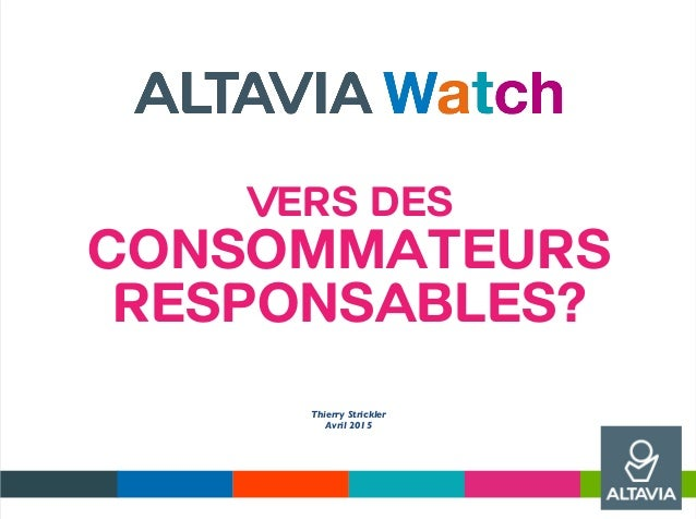 Vers des consommateurs responsables? Thierry Strickler  Avril 2015