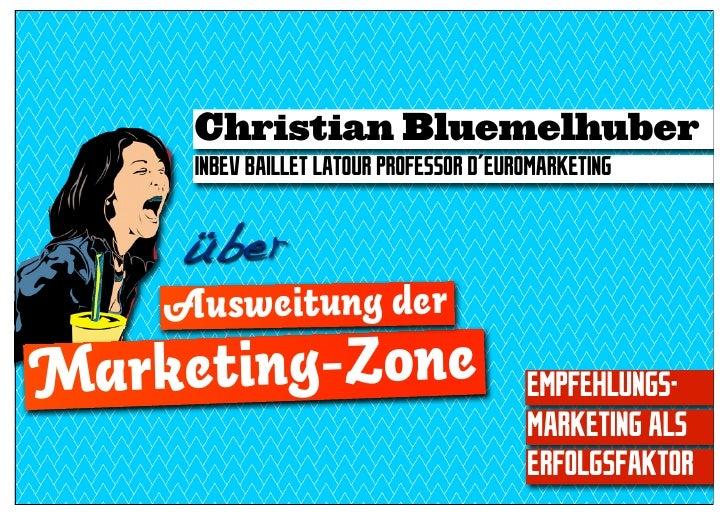 Christian Bluemelhuber     INBEV BAILLET LATOUR PROFESSOR D´EUROMARKETING     üb er    Ausweitung derMa rketing-Zone      ...