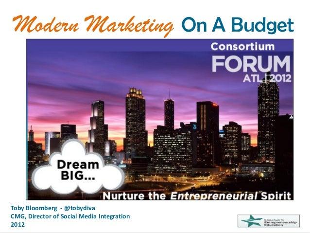Your Social Media Guide Toby Bloomberg - @tobydiva CMG, Director of Social Media Integration 2012 Modern Marketing On A Bu...