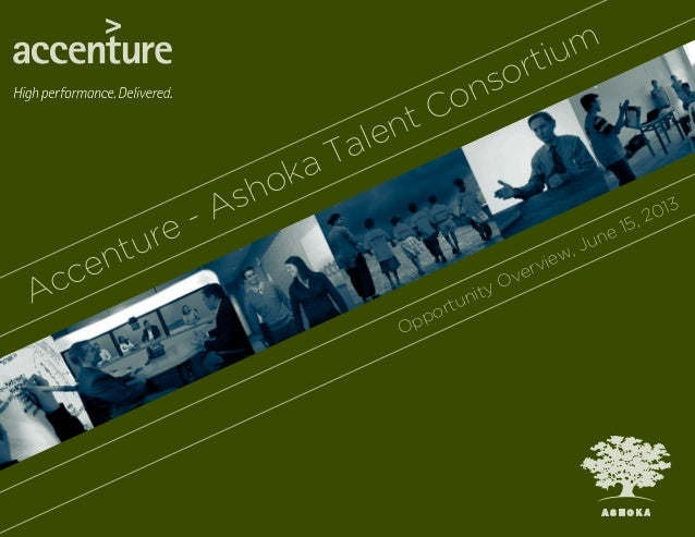 Accenture - Ashoka Talent ConsortiumOpportunity Overview, June 15, 2013