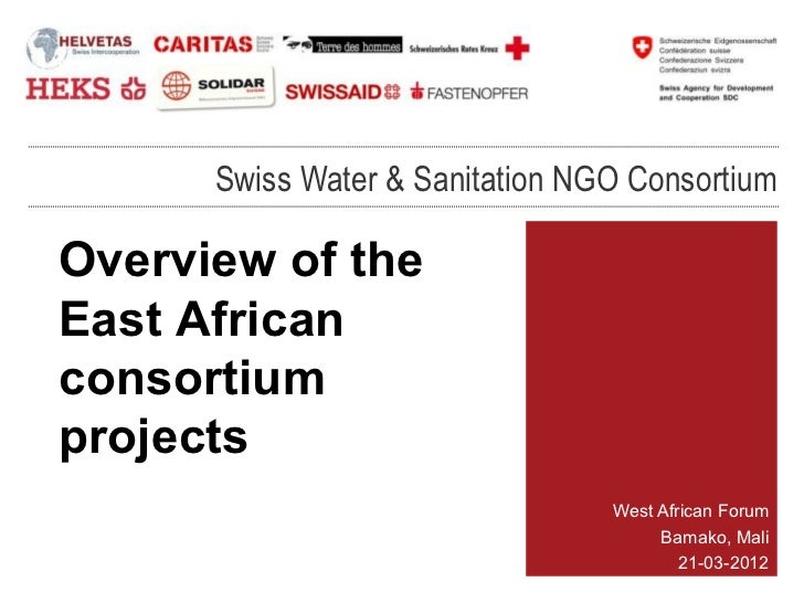 Swiss Water & Sanitation NGO ConsortiumOverview of theEast Africanconsortiumprojects                                 West ...