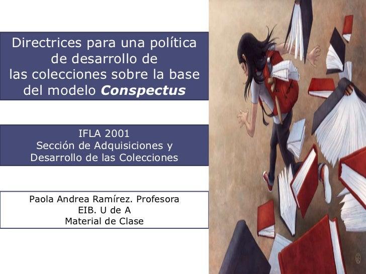Directrices para una política       de desarrollo delas colecciones sobre la base  del modelo Conspectus            IFLA 2...