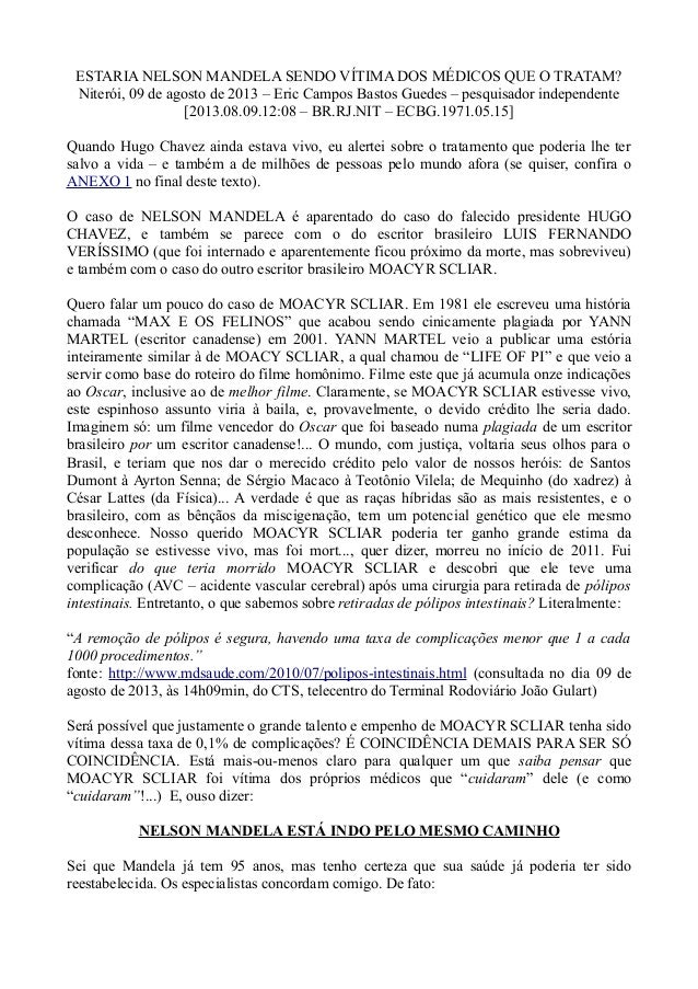 ESTARIA NELSON MANDELA SENDO VÍTIMA DOS MÉDICOS QUE O TRATAM? Niterói, 09 de agosto de 2013 – Eric Campos Bastos Guedes – ...