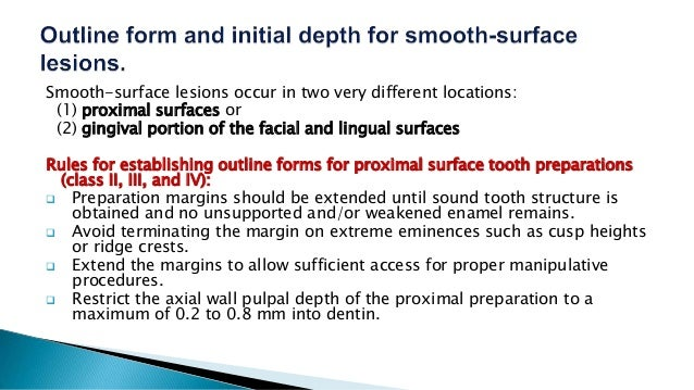 Smooth-surface lesions occur in two very different locations: (1) proximal surfaces or (2) gingival portion of the facial ...