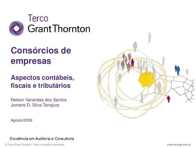 www.tercogt.com.br© Terco Grant Thornton. Todos os direitos reservados. Consórcios de empresas Aspectos contábeis, fiscais...
