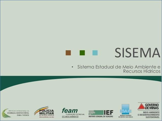 • Sistema Estadual de Meio Ambiente e Recursos Hídricos SISEMA
