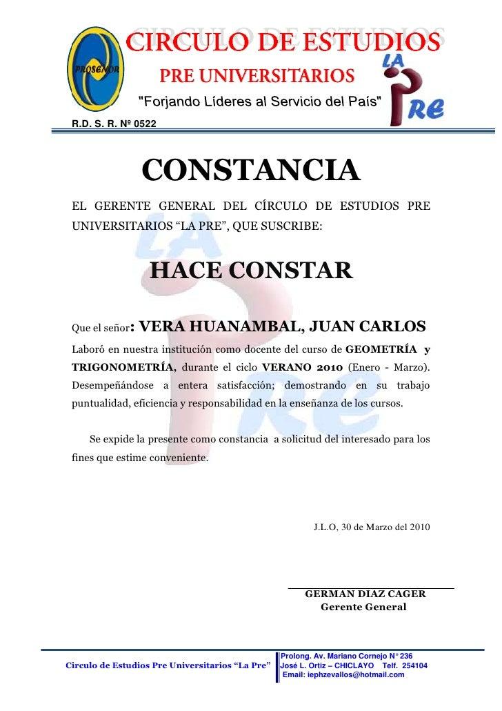 4679315-112395<br />R.D. S. R. Nº 0522<br />CONSTANCIA <br />EL GERENTE GENERAL DEL CÍRCULO DE ESTUDIOS PRE UNIVERSITARIOS...
